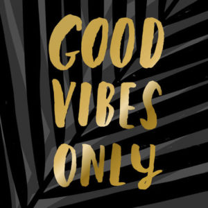 Motto: Good Vibes Only Pericosa